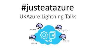 UKAzure  Lightning Talks