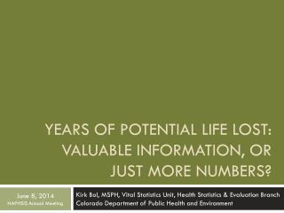 Years of Potential Life Lost:  Valuable Information,  oR  Just More Numbers?
