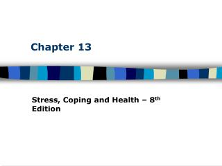Stress, Coping and Health   8th Edition
