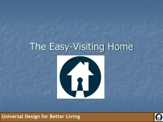 The Easy-Visiting Home