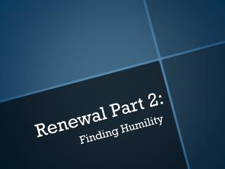 Renewal Part 2: