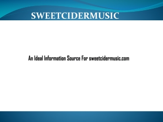 SweetCiderMusic.com-A Complete Information Resource Of Class