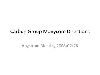 Carbon Group  Manycore  Directions