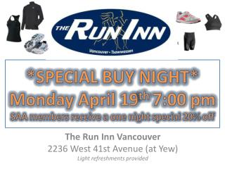 *SPECIAL BUY NIGHT* Monday April 19 th  7:00 pm SAA members receive a one night special 20%  off