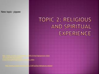 Topic 2: Religious and spiritual experience