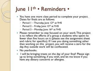 June  11 th � Reminders  �