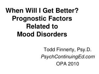 When Will I Get Better Prognostic Factors Related to  Mood Disorders