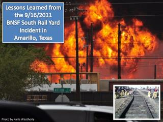 Lessons Learned from the 9/16/2011 BNSF South Rail Yard Incident in Amarillo, Texas