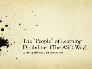 """The """"People"""" of Learning Disabilities (The ASD Way)"""