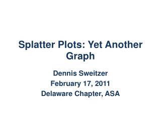 Splatter Plots: Yet Another Graph