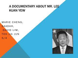 A Documentary about Mr. Lee Kuan Yew