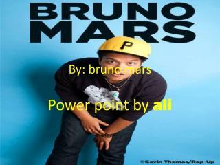 By:  bruno  mars