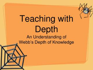Teaching with Depth An Understanding of  Webb s Depth of Knowledge
