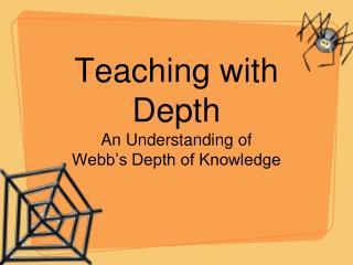 Teaching with Depth An Understanding of  Webb s Depth of Knowledge