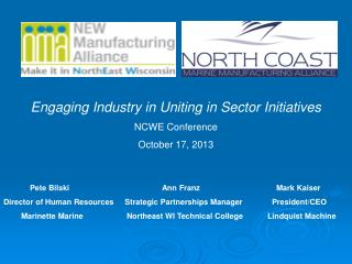 Engaging Industry in Uniting in Sector Initiatives NCWE Conference October 17, 2013