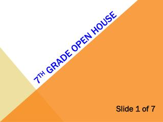 7 th  grade Open House