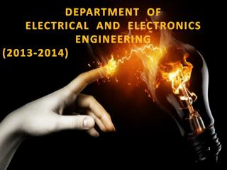 DEPARTMENT  OF  ELECTRICAL  AND  ELECTRONICS  ENGINEERING (2013-2014)