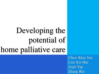 Developing the potential of  home  palliative care