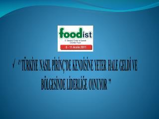 Turgay  YETİŞ Yönetim Kurulu Başkanı Turkish Rice Millers Association
