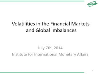 Volatilities in the Financial Markets  and Global Imbalances