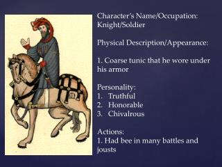 Character's Name/Occupation: Knight/Soldier  Physical Description/Appearance:
