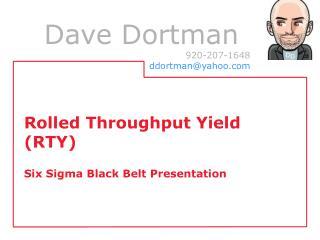 Rolled Throughput Yield (RTY) Six Sigma Black Belt Presentation