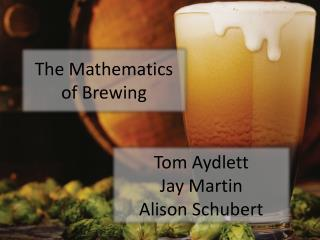The Mathematics  of Brewing