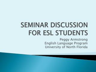 SEMINAR  DISCUSSION  FOR ESL STUDENTS