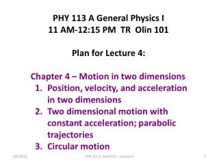 PHY 113 A General Physics I 11 AM-12:15 PM  TR  Olin 101 Plan for Lecture 4:
