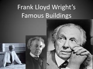 Frank Lloyd Wright's Famous Buildings