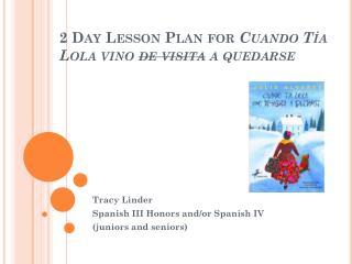 2 Day Lesson Plan for  Cuando Tía Lola  vino de  v isita  a  q uedarse