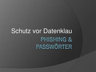 Phishing & Passwörter