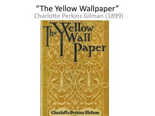 �The Yellow Wallpaper�