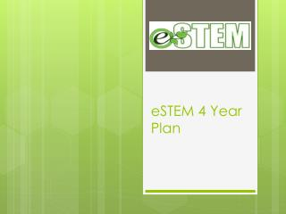 eSTEM  4 Year Plan