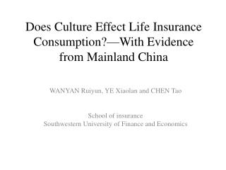 Does Culture Effect Life Insurance Consumption?—With Evidence from Mainland China