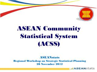 ASEAN Community Statistical System  (ACSS)