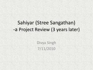 Sahiyar  ( Stree Sangathan ) -a  Project Review (3 years later)