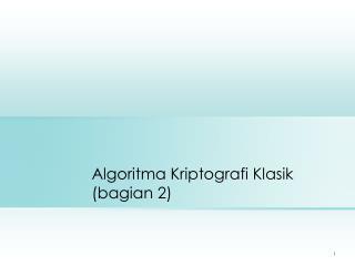Algoritma Kriptografi Klasik ( bagian 2 )