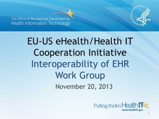 EU-US  eHealth/Health IT  Cooperation  Initiative Interoperability  of EHR  Work Group