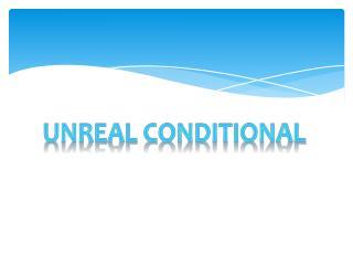 Unreal conditional