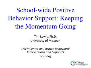 School-wide Positive Behavior Support: Keeping the Momentum Going