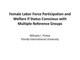 Female Labor Force Participation and Welfare if Status Conscious with Multiple Reference Groups
