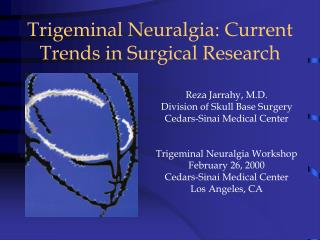 Trigeminal Neuralgia: Current Trends in Surgical Research