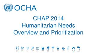 CHAP 2014 Humanitarian Needs Overview and Prioritization