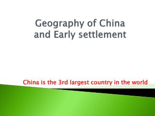 Geography of China  and  Early settlement