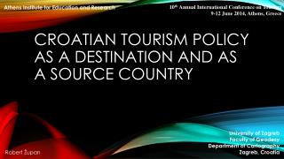 Croatian Tourism Policy  as a Destination and as a Source Country