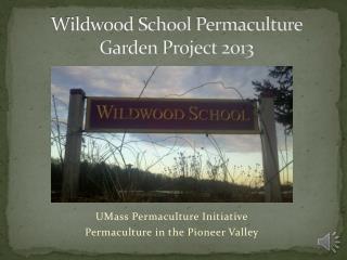 Wildwood School Permaculture Garden Project 2013