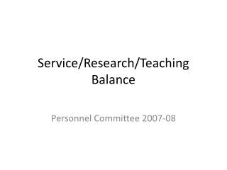 Service/Research/Teaching Balance