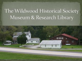 The Wildwood Historical Society Museum & Research Library