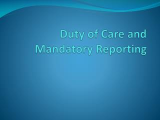 Duty of Care and Mandatory Reporting